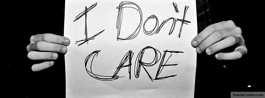 i_dont_care_facebook_cover_1349026250